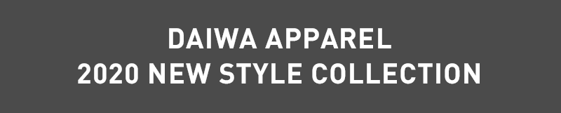 2020 DAIWA APPAREL 2020 NEW STYLE COLLECTION